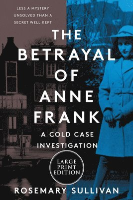 bokomslag The Betrayal of Anne Frank: A Cold Case Investigation