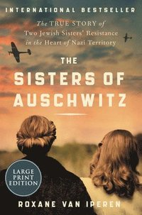 bokomslag The Sisters of Auschwitz: The True Story of Two Jewish Sisters' Resistance in the Heart of Nazi Territory