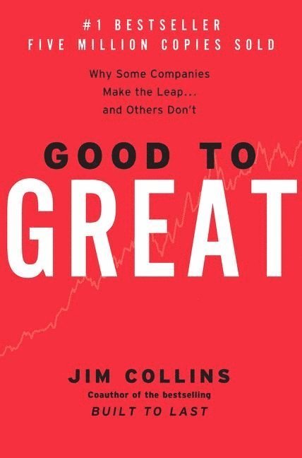 Good to great : why some companies make the leap and other's don't 1