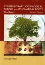 bokomslag Contemporary sociological theory and its : the basics: the basics