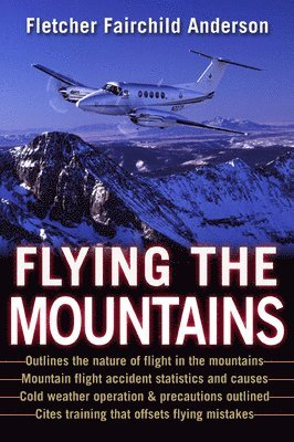 bokomslag Flying the Mountains: A Training Manual for Flying Single-Engine Aircraft