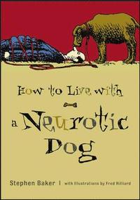 bokomslag How to Live with a Neurotic Dog