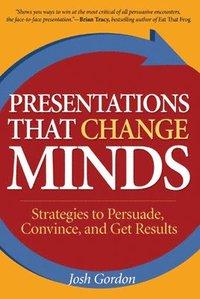 bokomslag Presentations that Change Minds