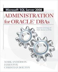 bokomslag Microsoft SQL Server 2008 Administration for Oracle DBAs