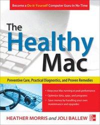 bokomslag The Healthy Mac: Preventive Care, Practical Diagnostics, and Proven Remedies