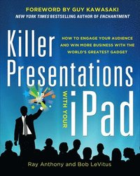 bokomslag Killer Presentations with Your iPad: How to Engage Your Audience and Win More Business with the Worlds Greatest Gadget