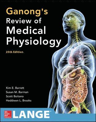 bokomslag Ganong's Review of Medical Physiology, Twenty-Fifth Edition