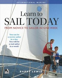 bokomslag Learn to Sail Today: From Novice to Sailor in One Week