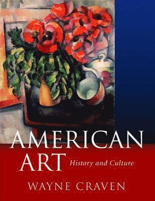 bokomslag American Art: History and Culture, Revised First Edition