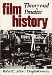 bokomslag Film history : theory and practice: theory and practice