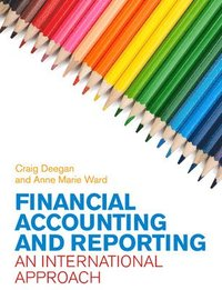 bokomslag Financial Accounting and Reporting: An International Approach: An International Approach