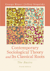 bokomslag Contemporary Sociological Theory and Its Classical Roots: The Basics