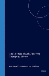 bokomslag The Sciences of Aphasia: From Therapy to Theory