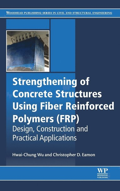bokomslag Strengthening of concrete structures using fiber reinforced polymers (frp)