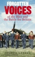 bokomslag Forgotten voices of the blitz and the battle for britain - a new history in