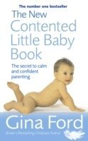 bokomslag New contented little baby book - the secret to calm and confident parenting