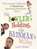 bokomslag The Bowler's Holding, the Batsman's Willey