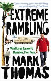 bokomslag Extreme rambling : walking israel's separation barrier. for
