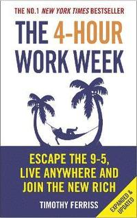 4-hour work week - escape the 9-5, live anywhere and join the new rich