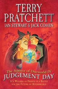 The Science of Discworld IV: Judgement Day