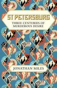 bokomslag St petersburg - three centuries of murderous desire
