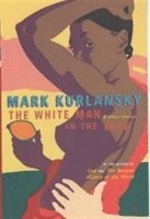 bokomslag The White Man In The Tree