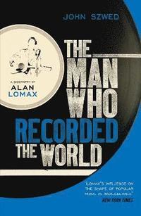 bokomslag The Man Who Recorded the World