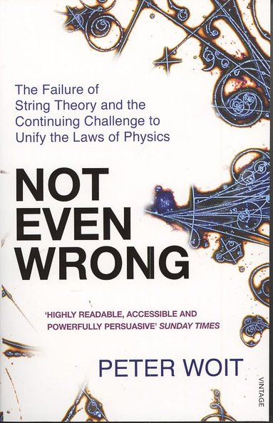 bokomslag Not even wrong - the failure of string theory and the continuing challenge