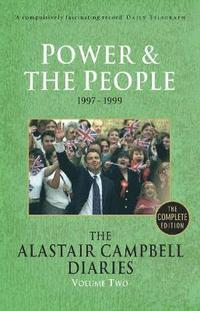 bokomslag The Alastair Campbell Diaries, Volume Two: Power and the People, 1997-1999, the Complete Edition