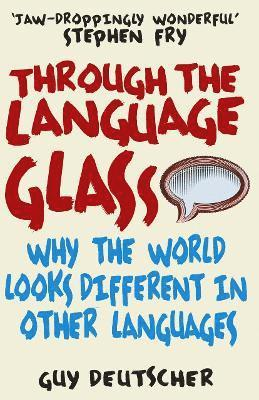 bokomslag Through the language glass - why the world looks different in other languag