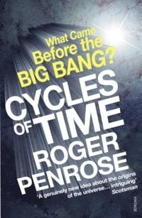 bokomslag Cycles of time - an extraordinary new view of the universe