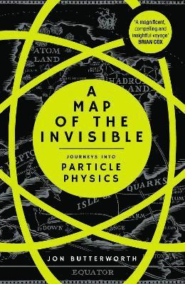 bokomslag A Map of the Invisible: Journeys into Particle Physics