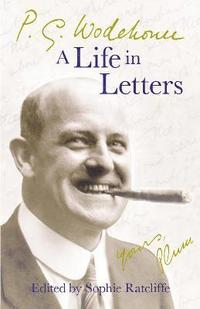 bokomslag P.G. Wodehouse: A Life in Letters