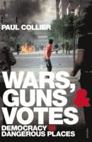 bokomslag Wars, guns and votes - democracy in dangerous places