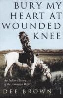 bokomslag Bury my heart at wounded knee - an indian history of the american west