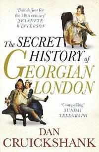 bokomslag The Secret History of Georgian London