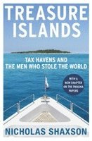 bokomslag Treasure Islands: Tax Havens and the Men Who Stole the World