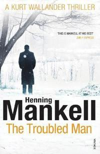 bokomslag Troubled man - a kurt wallander mystery