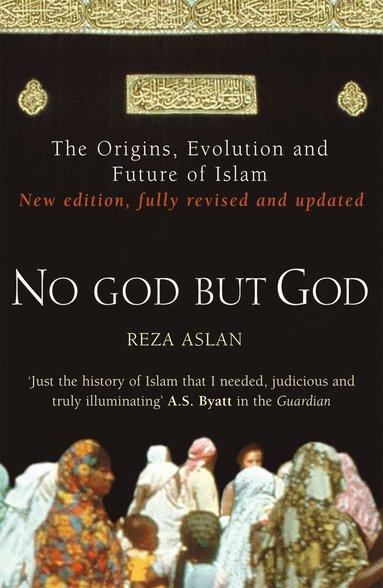 bokomslag No god but god - the origins, evolution and future of islam