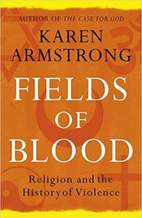 bokomslag Fields of Blood: Religion and the History of Violence