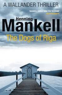 Dogs of riga - kurt wallander