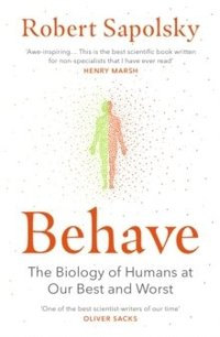 bokomslag Behave: The Biology of Humans at Our Best and Worst
