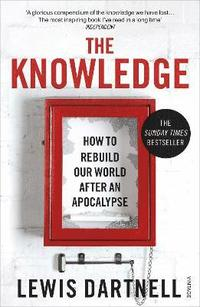 bokomslag The Knowledge: How to Rebuild Our World After an Apocalypse