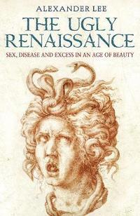 bokomslag The Ugly Renaissance