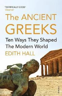 bokomslag The Ancient Greeks: Ten Ways They Shaped the Modern World