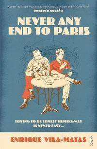 bokomslag Never Any End to Paris