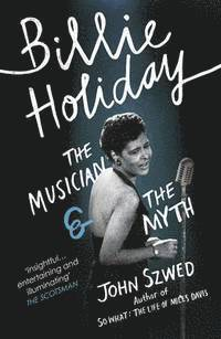bokomslag Billie Holiday: The Musician and the Myth