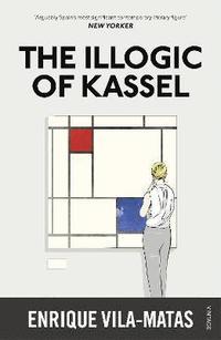 bokomslag The Illogic of Kassel
