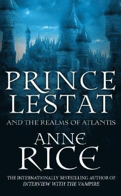 bokomslag Prince Lestat and the Realms of Atlantis: The Vampire Chronicles 12