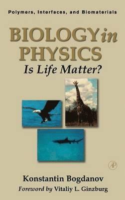 bokomslag Biology in Physics: Is Life Matter?